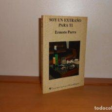 Libros de segunda mano: SOY UN EXTRAÑO PARA TI, ERNESTO PARRA - PRODHUFI. Lote 219708447