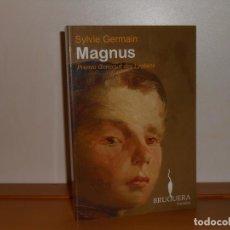 Libros de segunda mano: MAGNUS , SYLVIE GERMAIN - BRUGUERA NARRATIVA (COMO NUEVO. Lote 219727975