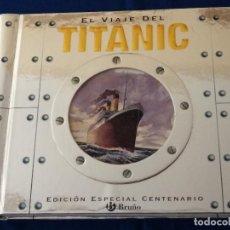 Libros de segunda mano: EL VIAJE DEL TITANIC - EDICION ESPECIAL CENTENARIO. Lote 219731891