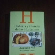 Libros de segunda mano: HISTRORIA Y CIENCIA DE LAS HORTALIZAS. JEAN- MARIE PELT. CELESTE. 1993. PAG. 186.. Lote 219752873