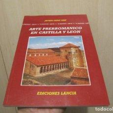 Libros de segunda mano: ARTE PRERROMANICO EN CASTILLA Y LEON EDICIONES LANCIA. Lote 219770021