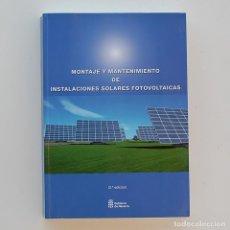 Libros de segunda mano: MONTAJE Y MANTENIMIENTO DE INSTALACIONES SOLARES FOTOVOLTAICAS FP ENERGÍAS RENOVABLES. Lote 219825555