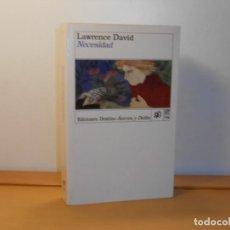 Libros de segunda mano: NECESIDAD, LAWRENCE DAVID . DESTINO ÁNCORA Y DELFÍN. Lote 219840560
