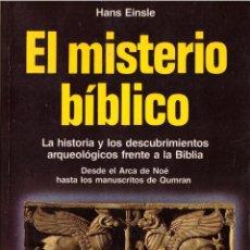 Libri di seconda mano: EL MISTERIO BIBLICO. HISTORIA Y DESCUBRIMIENTOS ARQUEOLOGICOS FRENTE A LA BIBLIA - HANS EINSLE; MART. Lote 219910678