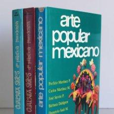 Libros de segunda mano: ARTE POPULAR MEXICANO. CUARENTA SIGLOS PLÁSTICA MEXICANA. ARTE PREHISPÁNICO. ARTE COLONIAL. 3 VOLS.. Lote 219956573