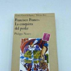 Libros de segunda mano: FRANCISCO FRANCO: LA CONQUISTA DEL PODER. PHILIPPE NOURRY. EDICIONES JÚCAR.. Lote 219963573