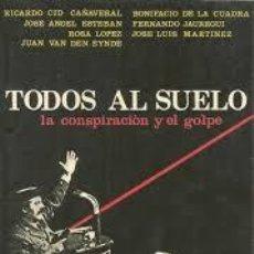 Libros de segunda mano: TODOS AL SUELO. LA CONSPIRACION Y EL GOLPE. VV.AA.. Lote 235887140