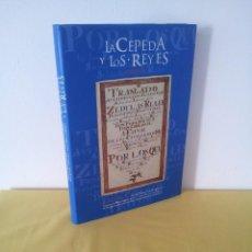 Libros de segunda mano: LA CEPEDA Y LOS REYES - EDICIÓN FACSÍMIL 2001 - DEDICADO POR EL COORDINADOR DE LA OBRA. Lote 220076570