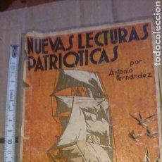 Libros de segunda mano: LIBRO, NUEVAS LECTURAS PATRIÓTICAS, POR ANTONIO FERNÁNDEZ, MAESTRO NACIONAL, AÑO 1937. Lote 220078113