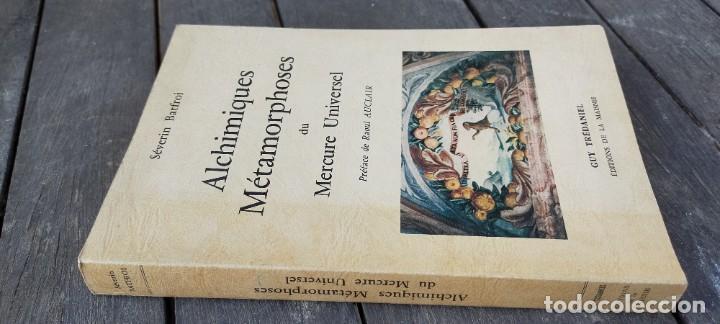 ALCHIMIQUES METAMORPHOSES DU MERCURE UNIVERSEL - FRANCES - SEVERIN BATFROI ZZ (Libros de Segunda Mano - Parapsicología y Esoterismo - Otros)