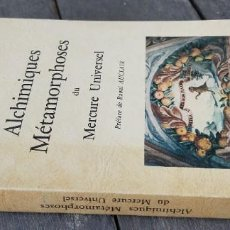 Libros de segunda mano: ALCHIMIQUES METAMORPHOSES DU MERCURE UNIVERSEL - FRANCES - SEVERIN BATFROI ZZ. Lote 220081150