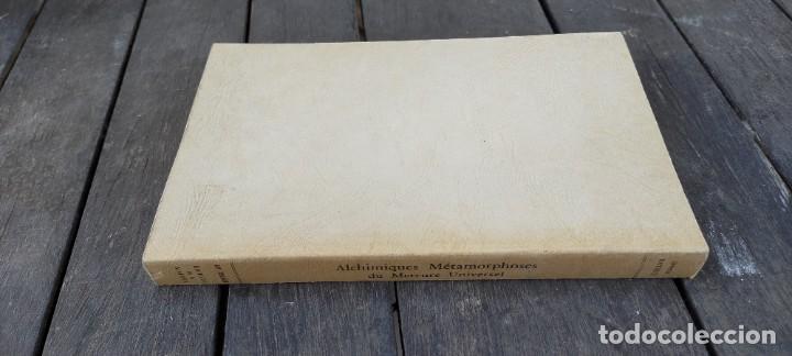 Libros de segunda mano: ALCHIMIQUES METAMORPHOSES DU MERCURE UNIVERSEL - FRANCES - SEVERIN BATFROI ZZ - Foto 2 - 220081150