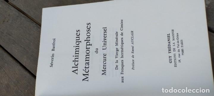 Libros de segunda mano: ALCHIMIQUES METAMORPHOSES DU MERCURE UNIVERSEL - FRANCES - SEVERIN BATFROI ZZ - Foto 5 - 220081150