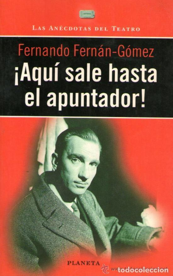 ¡AQUÍ SALE HASTA EL APUNTADOR! FERNANDO FERNÁN GÓMEZ.- . NUEVO (Libros de Segunda Mano (posteriores a 1936) - Literatura - Otros)