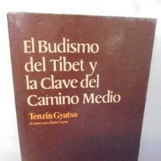 Libros de segunda mano: EL BUDISMO DEL TIBET Y LA CLAVE DEL CAMINO MEDIO. TENZIN GYATSO. EDITORIAL DIANA. 1976.. Lote 220113396
