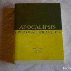 Libros de segunda mano: APOCALIPSIS, ED DE CRISTOBAL SERRA, ED SIRUELA. Lote 220114890