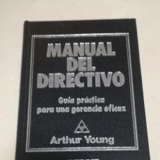 Libros de segunda mano: MANUAL DEL DIRECTIVO. GUIA PRACTICA PARA UNA GERENCIA EFICAZ. ARTHUR YOUNG. ED.EVEREST. 1987.. Lote 220136916