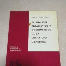 Libros de segunda mano: EL ANALISIS ESTADISTICO Y SOCIOMETRICO DE LA LITERATURA CIENTIFICA. JOSE Mª LOPEZ PIÑERO. 1972.. Lote 220137748