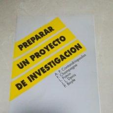 Libros de segunda mano: PREPARAR UN PROYECTO DE INVESTIGACION. VARIOS AUTORES. 1991. SG EDITORES. 269 PAGINAS. RUSTICA. Lote 220137956
