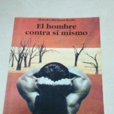 Livres d'occasion: EL HOMBRE CONTRA SI MISMO. ALEJANDRO ROCAMORA BONILLA. 1992. ED.ASETES. 212 PAGINAS. Lote 220139806