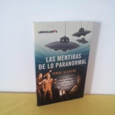 Libros de segunda mano: JORGE ALCALDE - LAS MENTIRAS DE LO PARANORMAL - LIBROSLIBRES 2009. Lote 220237921