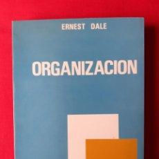 Libros de segunda mano: ORGANIZACIÓN. ERNEST DALE. EDITORA TÉCNICA SA. 1968 MEXICO. Lote 220273003