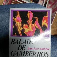 Libros de segunda mano: BALADA DE GAMBERROS. FRANCISCO UMBRAL. Lote 220298547