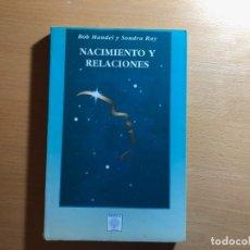 Libros de segunda mano: NACIMIENTO Y RELACIONES. BOB MANEL Y SONDRA RAY. EDITORIAL MANDALA. Lote 220301968
