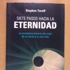 Libri di seconda mano: SIETE PASOS HACIA LA ETERNIDAD / STEPHEN TUROFF / 1ª ED. 2006. PALMYRA. Lote 220308557