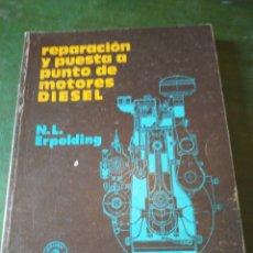 Libros de segunda mano: GUIA REPARACIÓN Y PUESTA A PUNTO DE MOTORES DIESEL. Lote 220311216