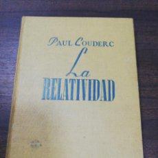 Libros de segunda mano: LA RELATIVIDAD. PAUL LOUDERC. EDITORIAL SURCO. 1945.. Lote 220348592