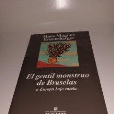 Libros de segunda mano: HANS MAGNUS ENZENBERGER - EL GENTIL MONSTRUO DE BRUSELAS. Lote 220435798