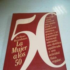 Libros de segunda mano: LA MUJER A LOS 50. DR.HENRI ROZENBAUM. 1980. EDICIONES JUAN GRANICA. 272 PAG. TAPA BLANDA. Lote 220445557