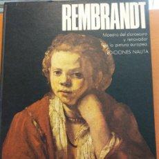 Livros em segunda mão: REMBRANDT. MAESTRO DEL CLAROSCURO Y RENOVADOR DE LA PINTURA EUROPEA. EDICIONES NAUTA. Lote 220486737