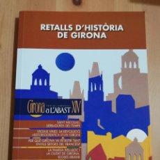 Libros de segunda mano: RETALLS D'HISTÒRIA DE GIRONA (CICLE DE CONFERÈNCIES A L'ABAST XIV). Lote 220526995