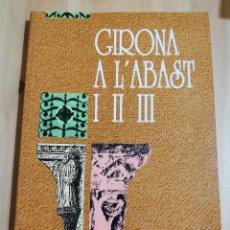 Libros de segunda mano: GIRONA A L'ABAST, I -II-III (BELL-LLOC DEL PLA). Lote 220527122