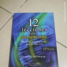 Libros de segunda mano: 12 LECCIONES SOBRE PROSPERIDAD. CHARLES FILLMORE. 2008. EDICONES OBELISCO. 173 PAGINAS. Lote 220547163