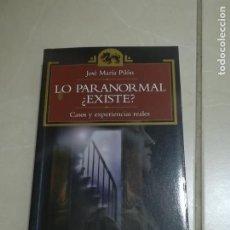 Libros de segunda mano: LO PARANORMAL ¿EXISTE?. CASOS Y EXPERIENCIAS REALES. JOSE MARIA PILON. 1º ED. 1996. ESOTERIKA. Lote 220550221