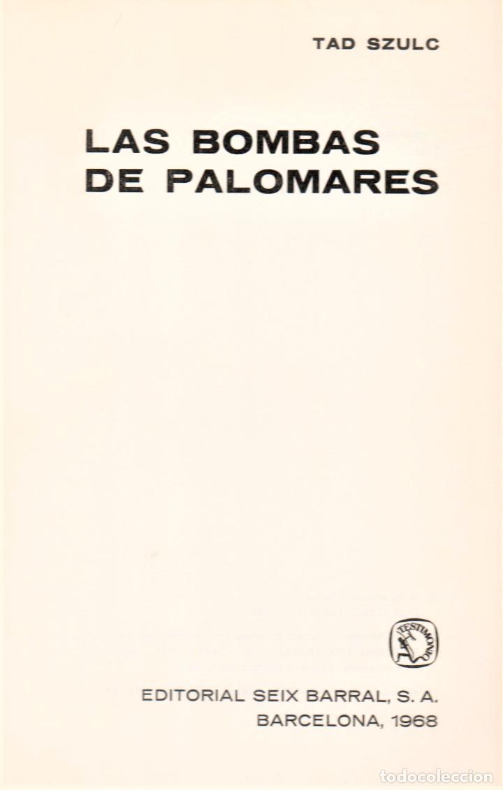 Libros de segunda mano: LAS BOMBAS DE PALOMARES ( ALMERÍA ) TAD SZULC EDITORIAL SEIS BARRAL 1968 1ª EDICIÓN COL TESTIMONIO - Foto 2 - 220571513