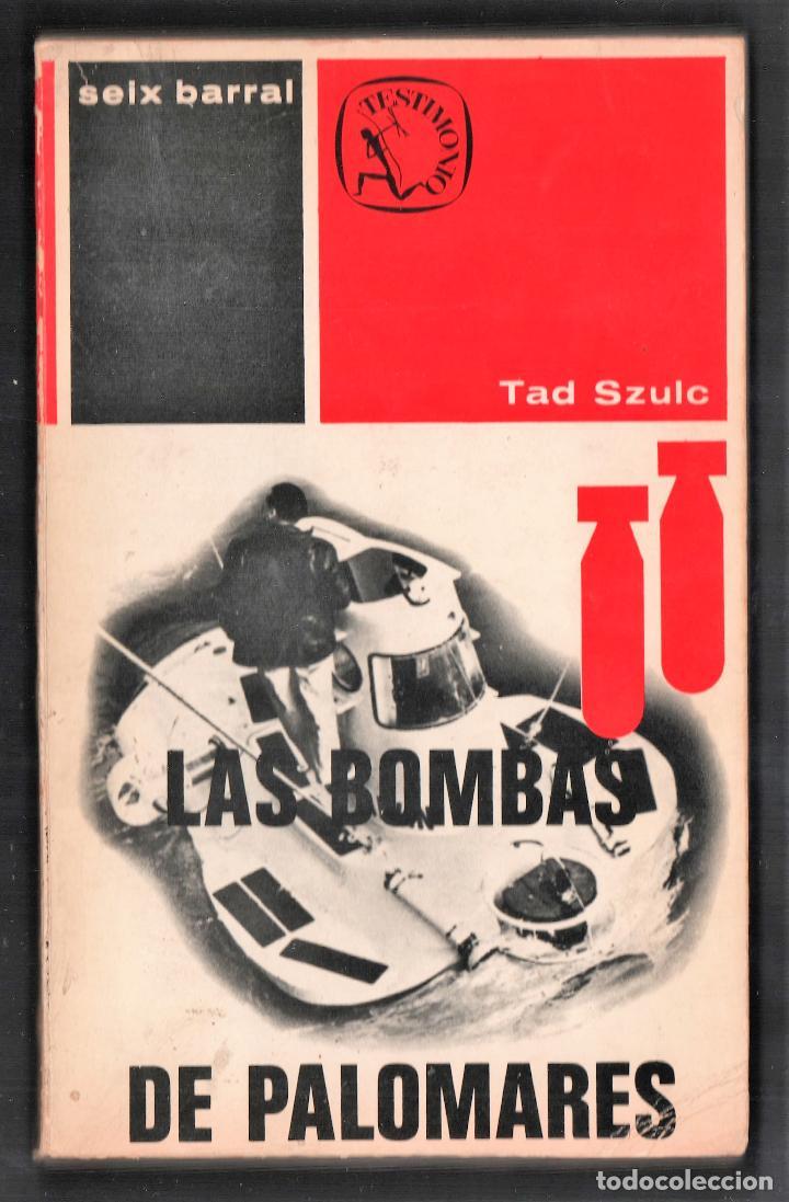 LAS BOMBAS DE PALOMARES ( ALMERÍA ) TAD SZULC EDITORIAL SEIS BARRAL 1968 1ª EDICIÓN COL TESTIMONIO (Libros de Segunda Mano - Historia - Otros)