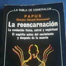 Libros de segunda mano: LA REENCARNACIÓN PAPUS (DOCTOR GÉRARD ENCAUSSE). Lote 220626507