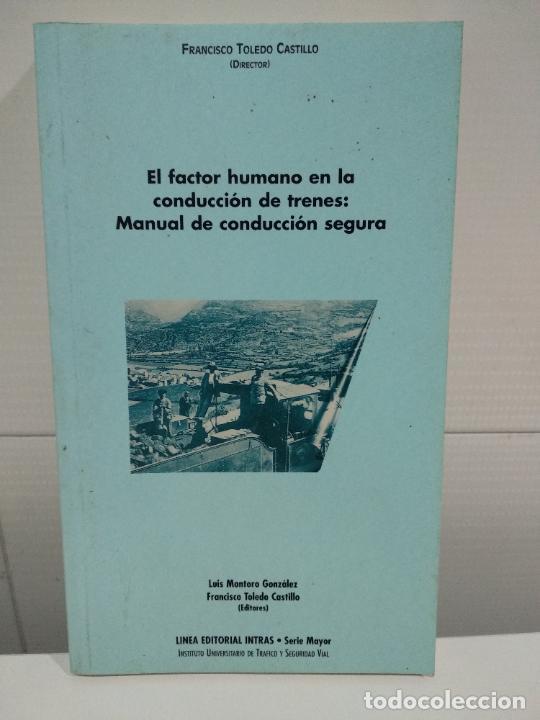 OFICIOS EL FACTOR HUMANO EN LA CONDUCCION DE TRENES MANUAL DE CONDUCCION SEGURA (Libros de Segunda Mano - Ciencias, Manuales y Oficios - Otros)
