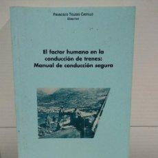 Libros de segunda mano: OFICIOS EL FACTOR HUMANO EN LA CONDUCCION DE TRENES MANUAL DE CONDUCCION SEGURA. Lote 220630562