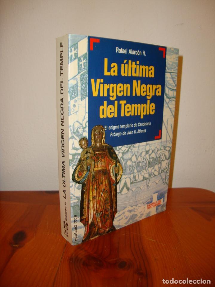 LA ÚLTIMA VIRGEN NEGRA DEL TEMPLE - RAFAEL ALARCÓN - MARTÍNEZ ROCA, MUY BUEN ESTADO (Libros de Segunda Mano - Parapsicología y Esoterismo - Otros)