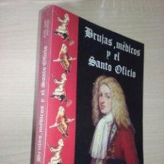 Libros de segunda mano: BRUJAS, MÉDICOS Y EL SANTO OFICIO - JOSE LUÍS AMORÓS. Lote 220668838