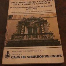 Libros de segunda mano: UN COMERCIANTE SABOYANO EN EL CÁDIZ DE CARLOS II. LAS MEMORIAS DE RAIMUNDO DE LANTERY (1673-1700). Lote 220692440