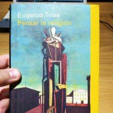 Libros de segunda mano: PENSAR LA RELIGION, EUGENIO TRIAS, ED. GALAXIA GUTEMBERG, 2015. Lote 220701083