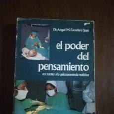 Libros de segunda mano: EL PODER DEL PENSAMIENTO. DR. ANGEL M. ESCUDERO JUAN. 1974. PAG. 228.. Lote 220704485