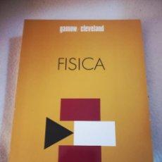 Livros em segunda mão: FISICA. GAMOW / CLEVELAND. 1974. EDICIONES AGUILAR. RUSTICA. 580 PAGINAS. Lote 220729108