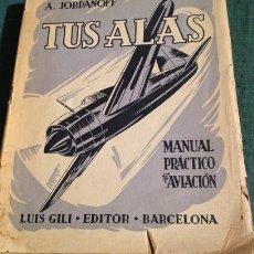 Libros de segunda mano: TUS ALAS. MANUAL AVIACION.1941. Lote 220739108